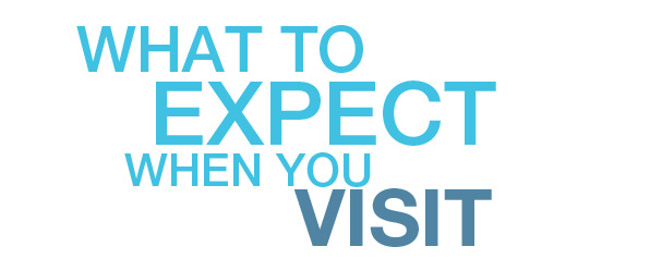 what-to-expect-when-you-visit